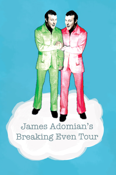 James Adomian- Breaking Even Tour