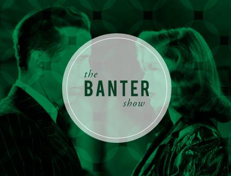 Banter Show